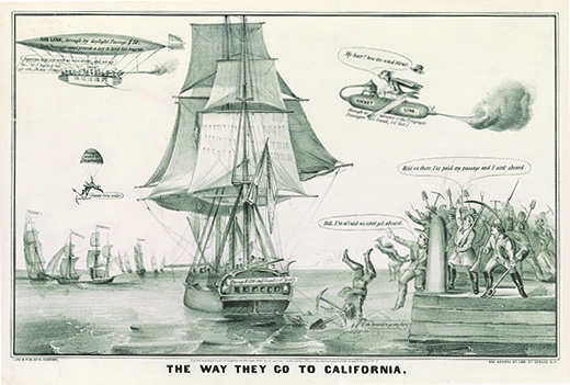 "A lithograph captioned ""The Way They Go to California"" shows a dock teeming with men holding picks and shovels. Several reach out or jump from the dock in an attempt to catch a ship that is departing, exclaiming ""Hold on there. I've paid my passage and I ain't aboard""; ""Bill, I'm afraid we can't get aboard""; and ""I'm bound to go anywhere."" A man on a rocket ship labeled ""Rocket Line"" flies overhead with his hat blowing off, exclaiming ""My hair!! how the wind blows."" Other men fly overhead in an airship, from which one man parachutes holding a pick and shovel."