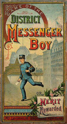 "The cover illustration for the ""District Messenger Boy"" board game shows a uniformed young man running through the streets with a paper message in his hand. The large buildings of a city loom in the background. The text reads ""Game of the District Messenger Boy, or Merit Rewarded."""