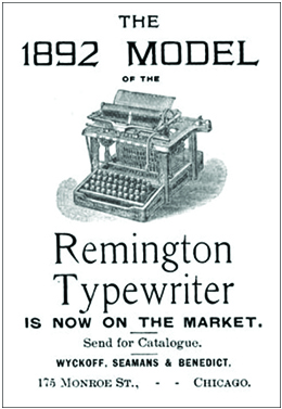 "An advertisement shows a drawing of a typewriter, with the text, ""The 1892 Model of the Remington Typewriter Is Now on the Market. Send for Catalogue. Wyckoff, Seamans & Benedict. 175 Monroe St., Chicago."""