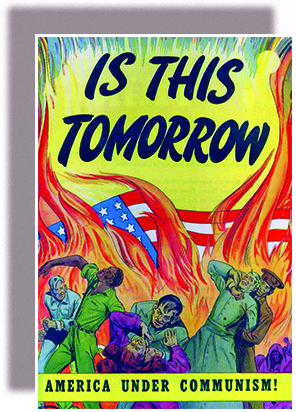 "A comic book cover entitled ""Is This Tomorrow / America under Communism!"" shows a giant American flag engulfed in flames. In the foreground, invading Russians attack struggling American men and women, including an African American man in a military uniform."