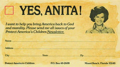 "A card is headed with a red checkbox and the headline ""YES, ANITA!"" beside a photograph of a smiling Anita Bryant. The text reads ""I want to help you bring America back to God and morality. Please send me all issues of your Protect America's Children Newsletter."" Below this is space for the subscriber's name and address."